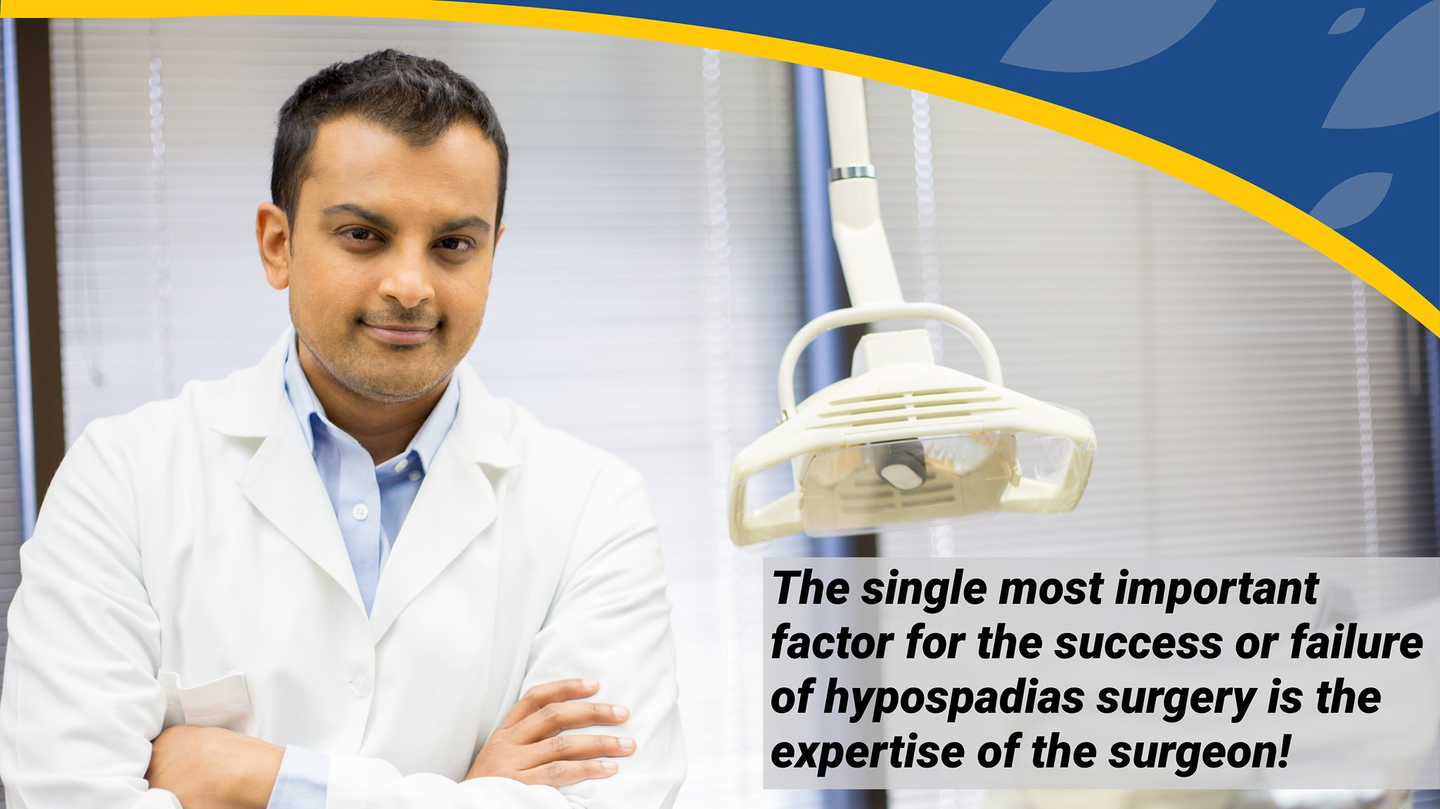 The single most important factor for the success or failure of hypospadias surgery is the expertise of the surgeon!